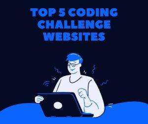TOP 5 CODING CHALLENGE WEBSITES