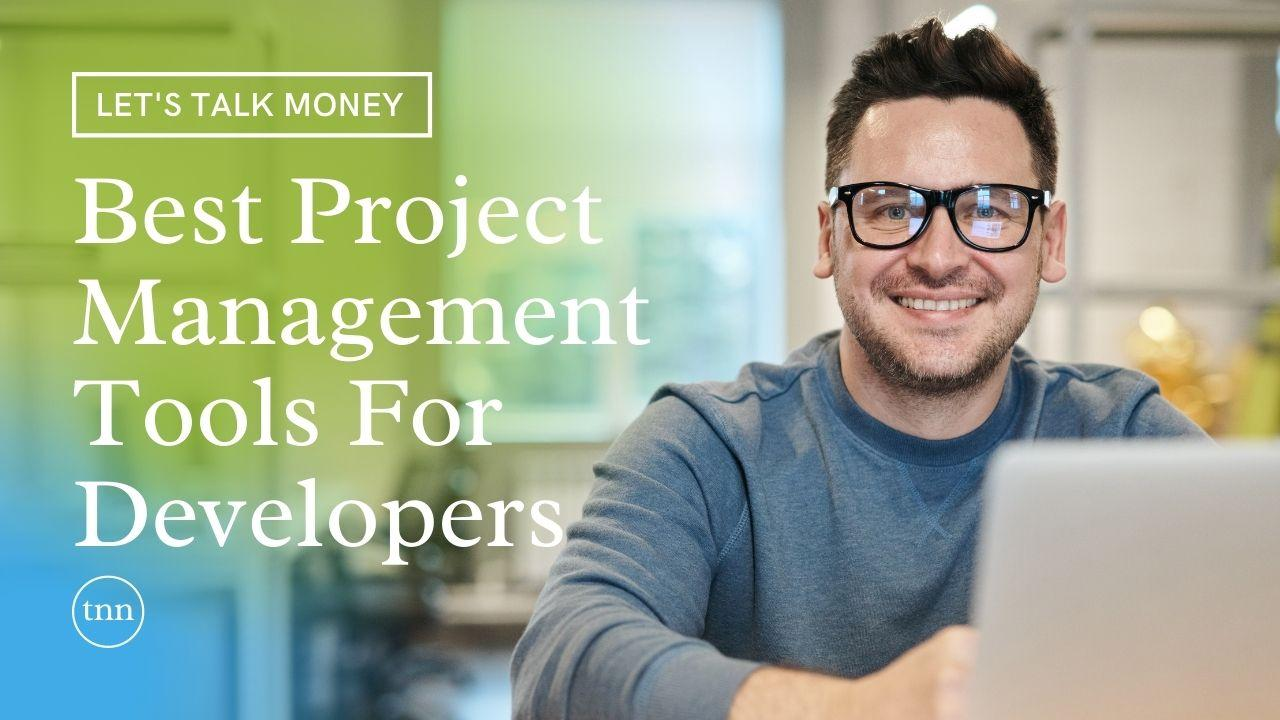 Top 5 project management tools for developers