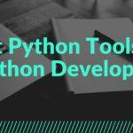 Best python tools for python developers