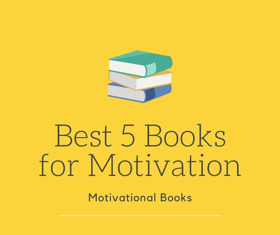 You are currently viewing Motivational Books: Best 5 Books for Motivation